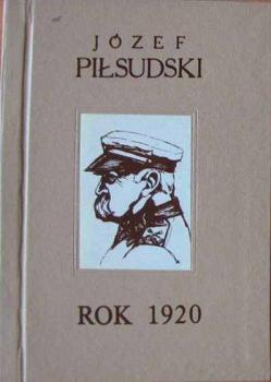 Józef Piłsudski – Rok 1920