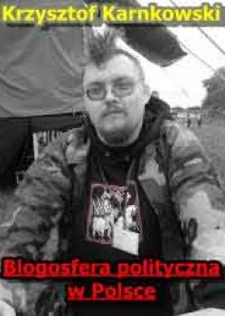 Krzysztof Karnkowski – Blogosfera polityczna w Polsce