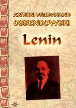 Antoni F.Ossendowski – Lenin