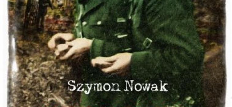 """Szymon Nowak """"Oddziały Wyklętych"""""""