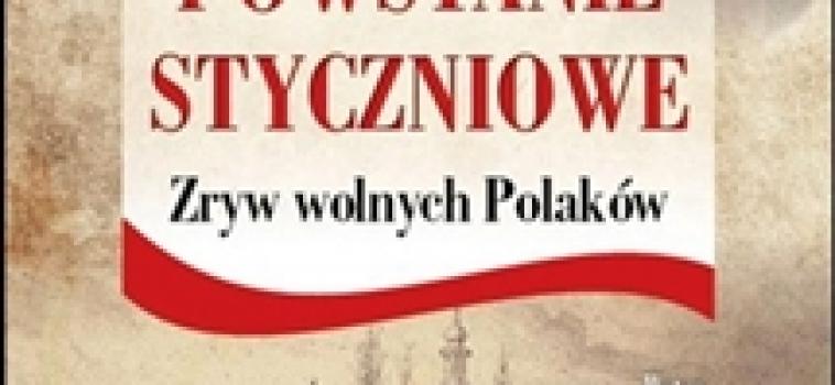 Powstanie Styczniowe. Zryw wolnych Polaków.
