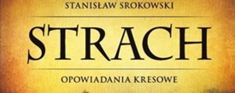 """""""Strach. Opowiadania Kresowe"""" – Stanisław Srokowski"""