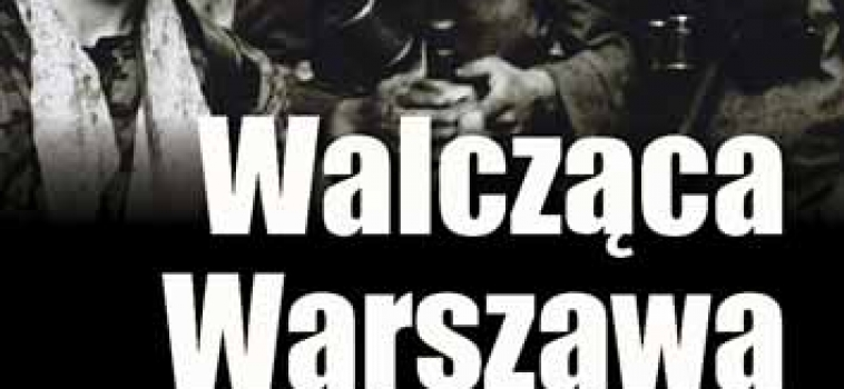 Walcząca Warszawa 44 – KONKURS!