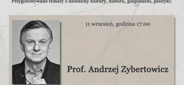 Niedziela (11 września) godz.17:00 Spotkanie z prof.Andrzejem Zybertowiczem