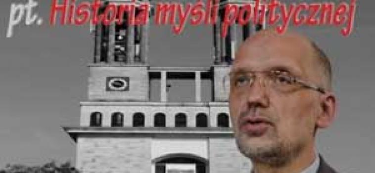 """Wtorek (15 wrzesnia) godz.17:00 Prof.Andrzej Nowak – I wykład z cyklu """"Historia myśli politycznej"""""""