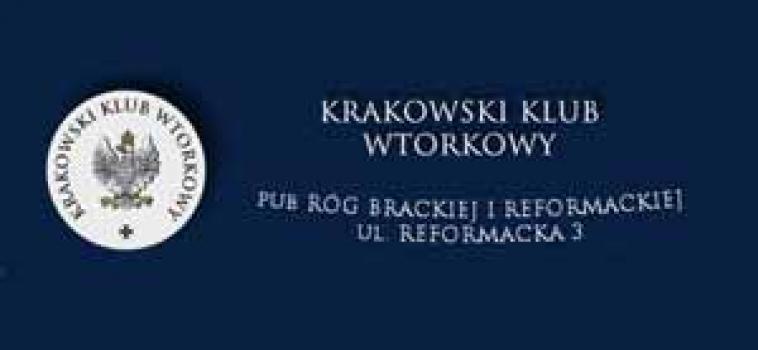 Wtorek (3 lutego) godz.18:00 Krakowski Klub Wtorkowy