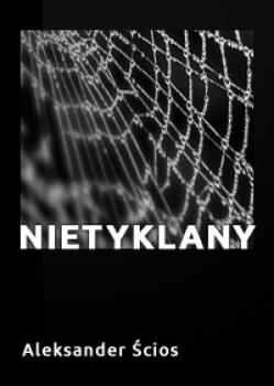 """Aleksander Ścios – """"Nietykalny"""""""