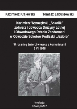 """Kazimierz Wyrozębski """"Sokolik"""" – Kazimierz Krajewski i Tomasz Łabuszewski"""