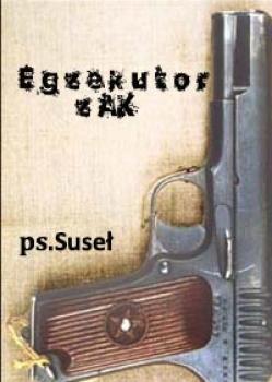 """Egzekutor z AK ps.""""Suseł"""""""