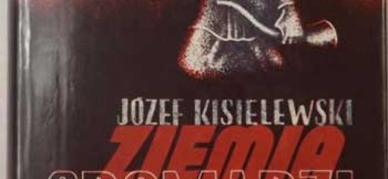 Ziemia gromadzi prochy – Józef Kisielewski