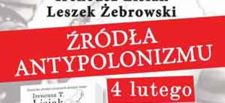 Środa (4 lutego) godz.18:30 Debata : Żródła antypolonizmu
